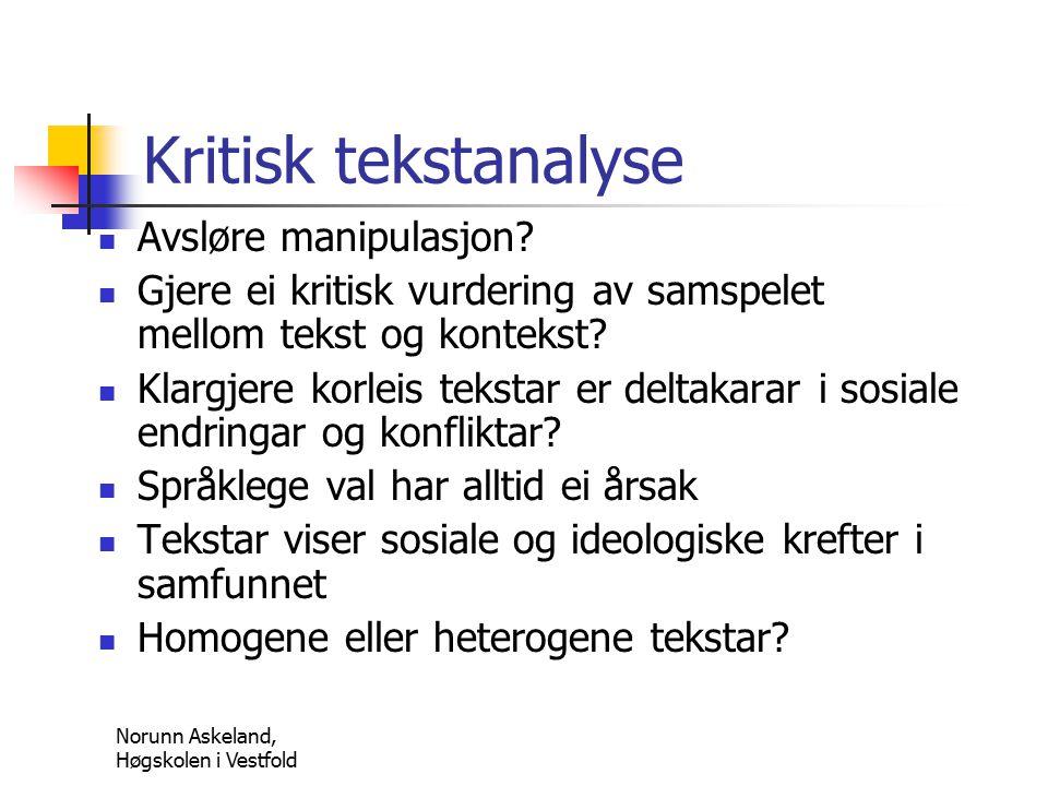 Norunn Askeland, Høgskolen i Vestfold Kritisk tekstanalyse Avsløre manipulasjon.