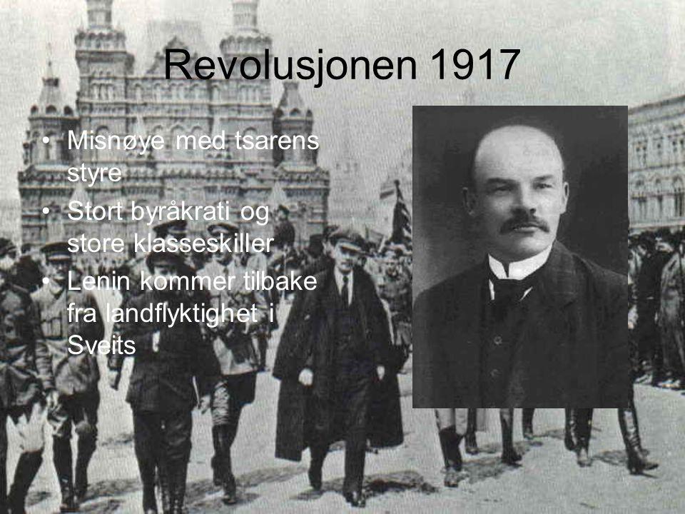 Revolusjonen 1917 Misnøye med tsarens styre Stort byråkrati og store klasseskiller Lenin kommer tilbake fra landflyktighet i Sveits