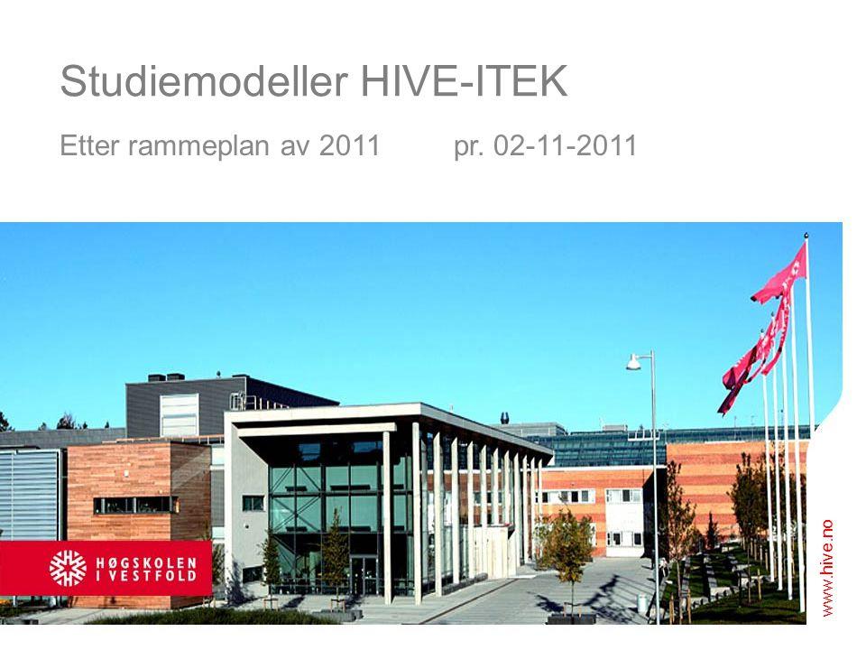 Studiemodeller HIVE-ITEK Etter rammeplan av 2011 pr. 02-11-2011 www.hive.no