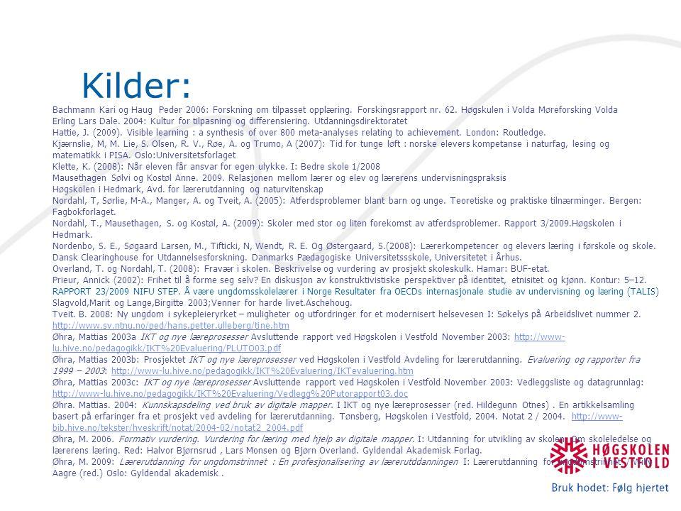 Kilder: Bachmann Kari og Haug Peder 2006: Forskning om tilpasset opplæring. Forskingsrapport nr. 62. Høgskulen i Volda Møreforsking Volda Erling Lars