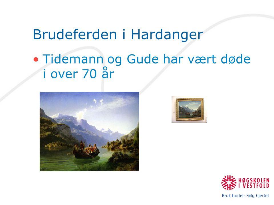 Brudeferden i Hardanger Tidemann og Gude har vært døde i over 70 år