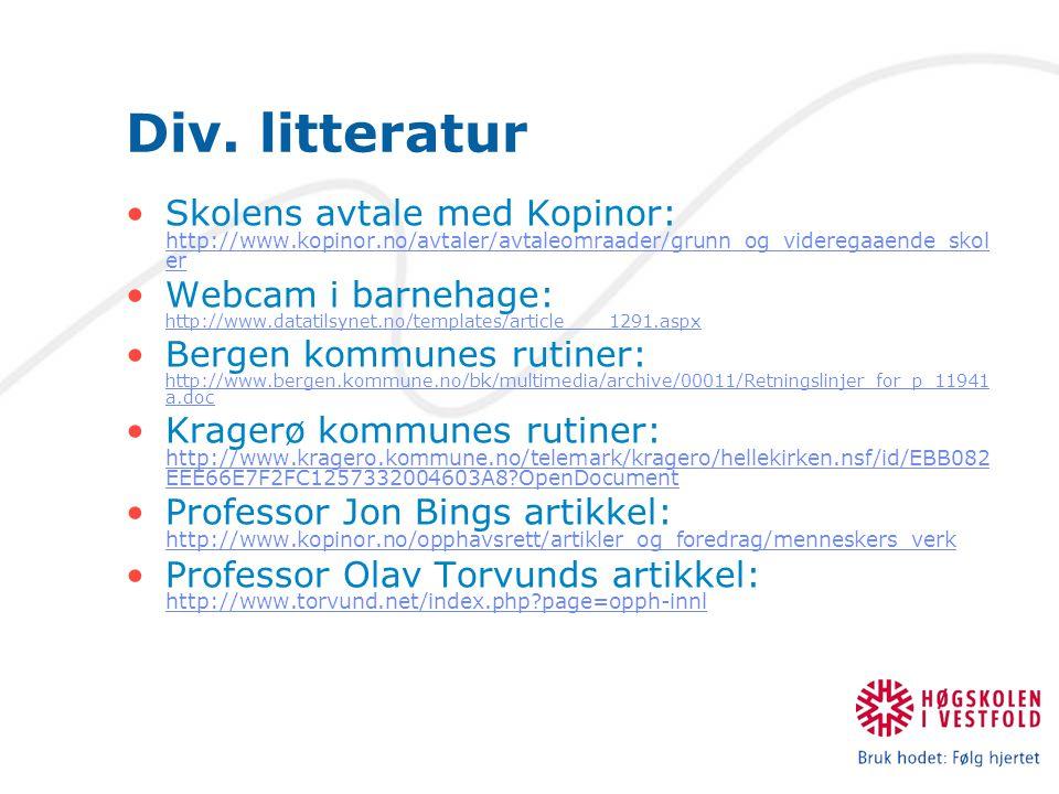 Div. litteratur Skolens avtale med Kopinor: http://www.kopinor.no/avtaler/avtaleomraader/grunn_og_videregaaende_skol er http://www.kopinor.no/avtaler/