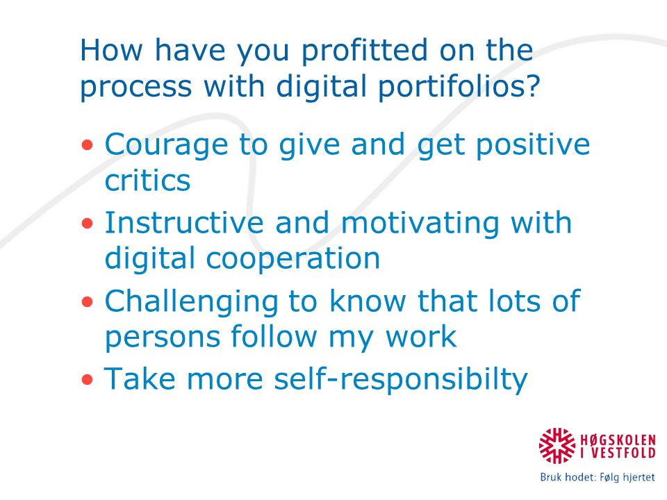 How have you profitted on the process with digital portifolios.