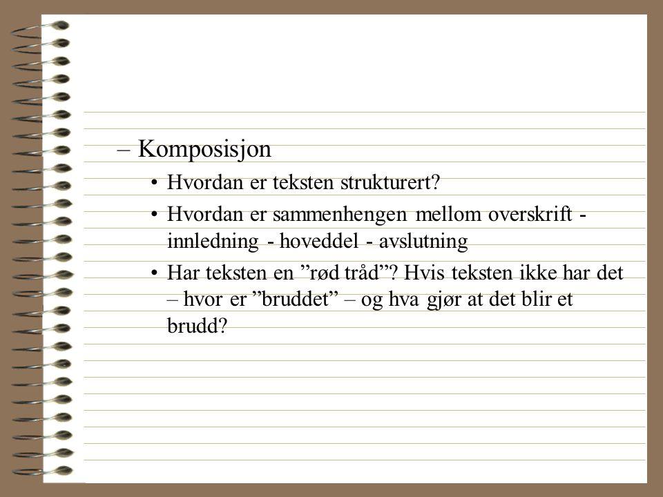 Analyse av elevtekst Hvorfor tenke på tekst som nivåer? 1.Teksten i kontekst –Hva vet vi om bakgrunnen for teksten (skrivesituasjon, kunnskap om eleve