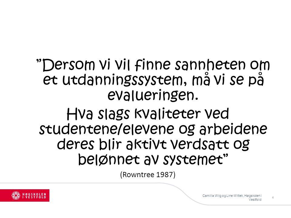 4 Dersom vi vil finne sannheten om et utdanningssystem, må vi se på evalueringen.