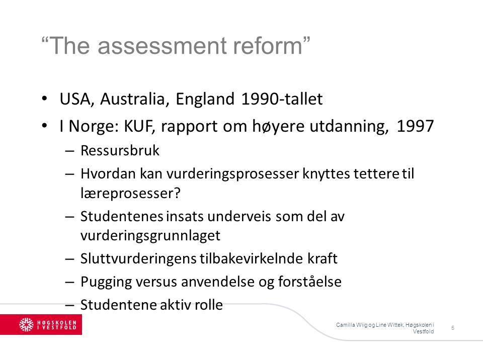 Ulike former for summativ vurdering (Lauvås 2004) Camilla Wiig og Line Wittek, Høgskolen i Vestfold 26 Eksamen / Deleksamen Standpunktvurdering Mappevurdering