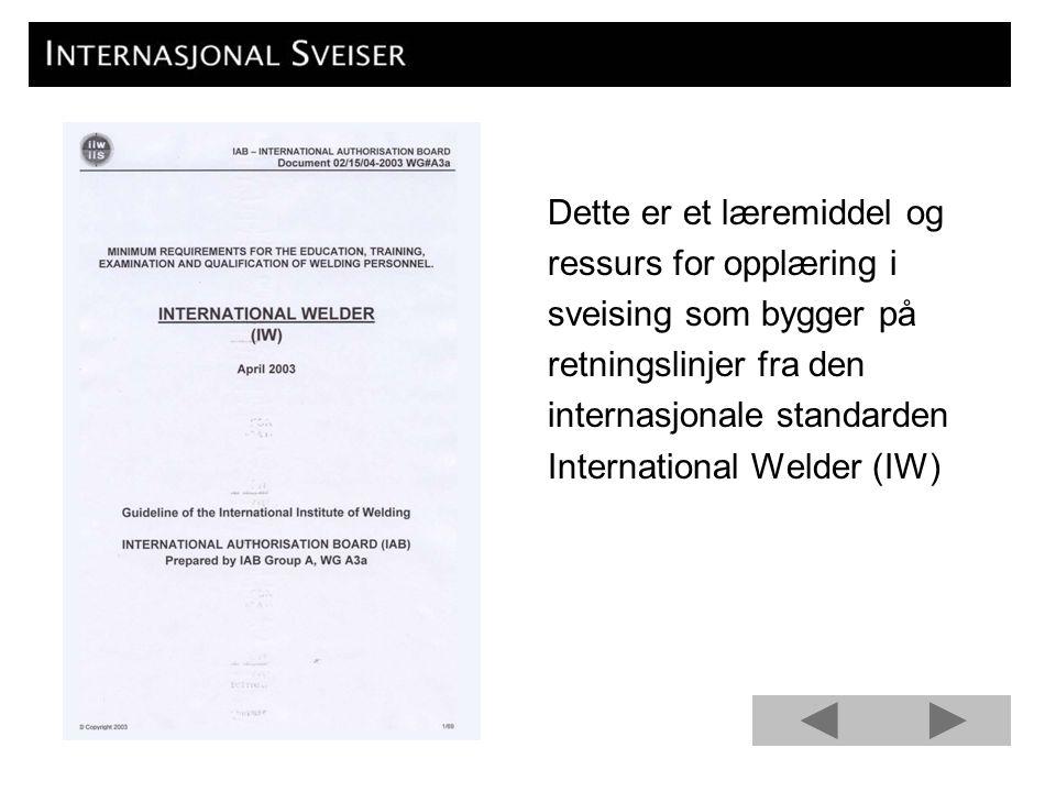 Dette er et læremiddel og ressurs for opplæring i sveising som bygger på retningslinjer fra den internasjonale standarden International Welder (IW)