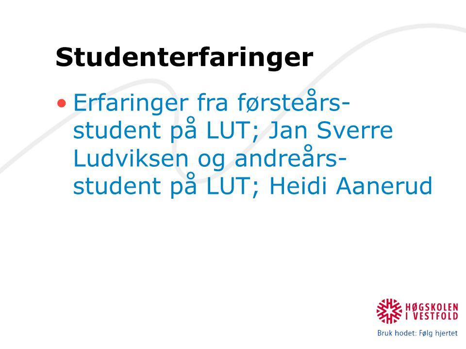 Studenterfaringer Erfaringer fra førsteårs- student på LUT; Jan Sverre Ludviksen og andreårs- student på LUT; Heidi Aanerud
