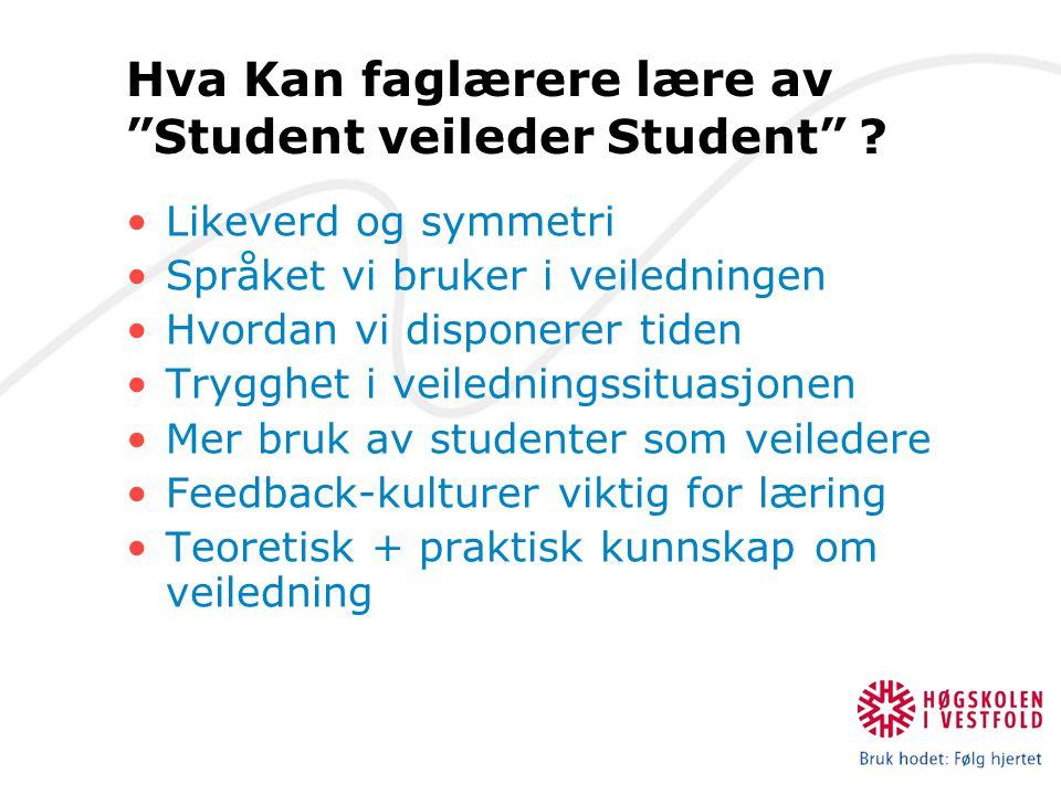 Hva Kan faglærere lære av Student veileder Student .