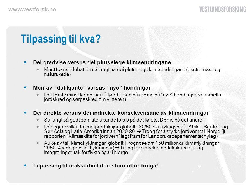 www.vestforsk.no Tilpassing til kva.