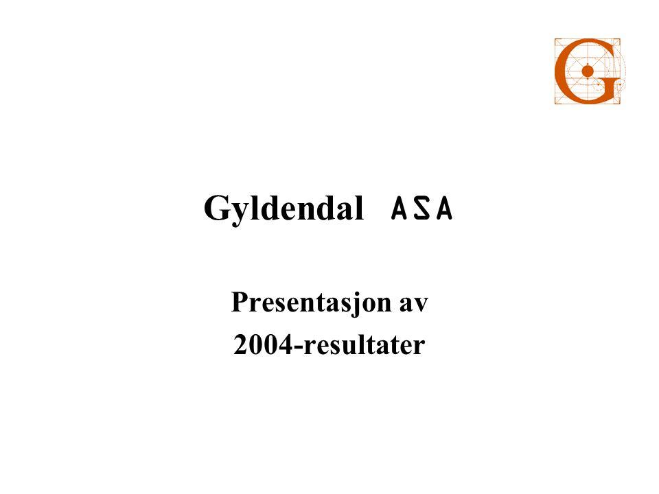 Gyldendal ASA Presentasjon av 2004-resultater