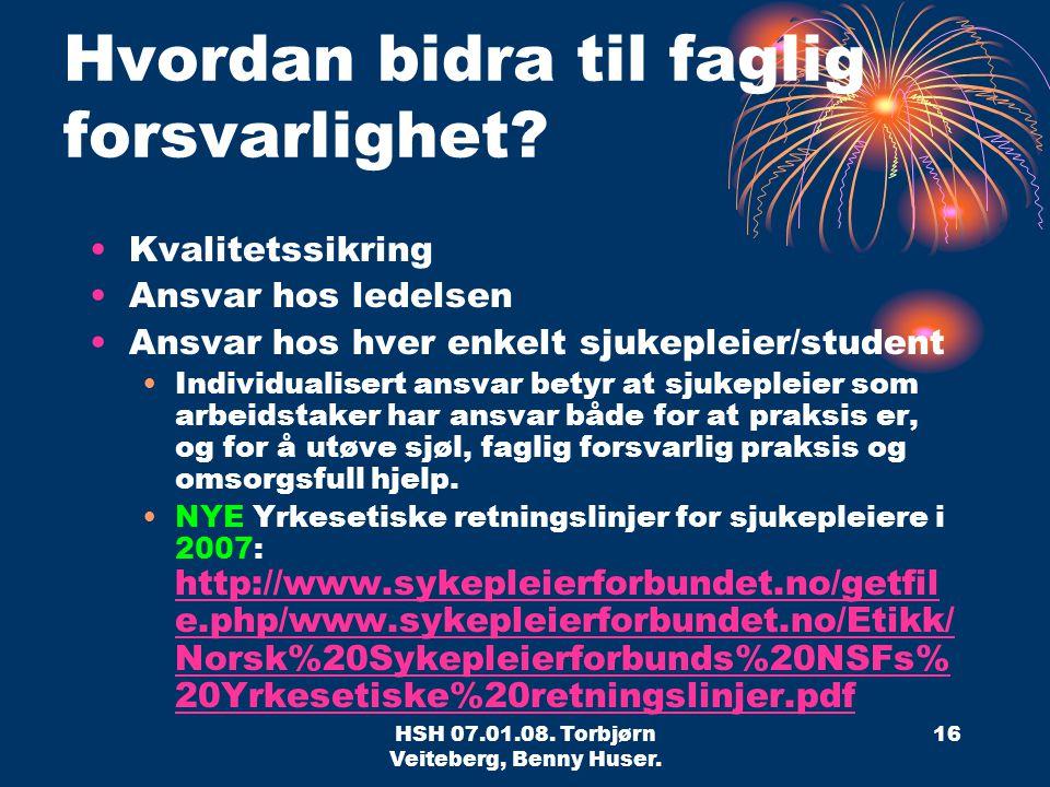 HSH 07.01.08.Torbjørn Veiteberg, Benny Huser. 16 Hvordan bidra til faglig forsvarlighet.