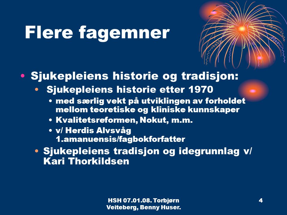 HSH 07.01.08.Torbjørn Veiteberg, Benny Huser. 15 Hva kan forskning bidra til.