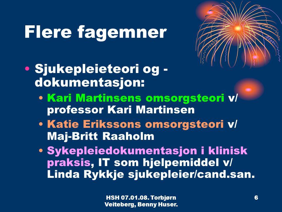HSH 07.01.08.Torbjørn Veiteberg, Benny Huser.