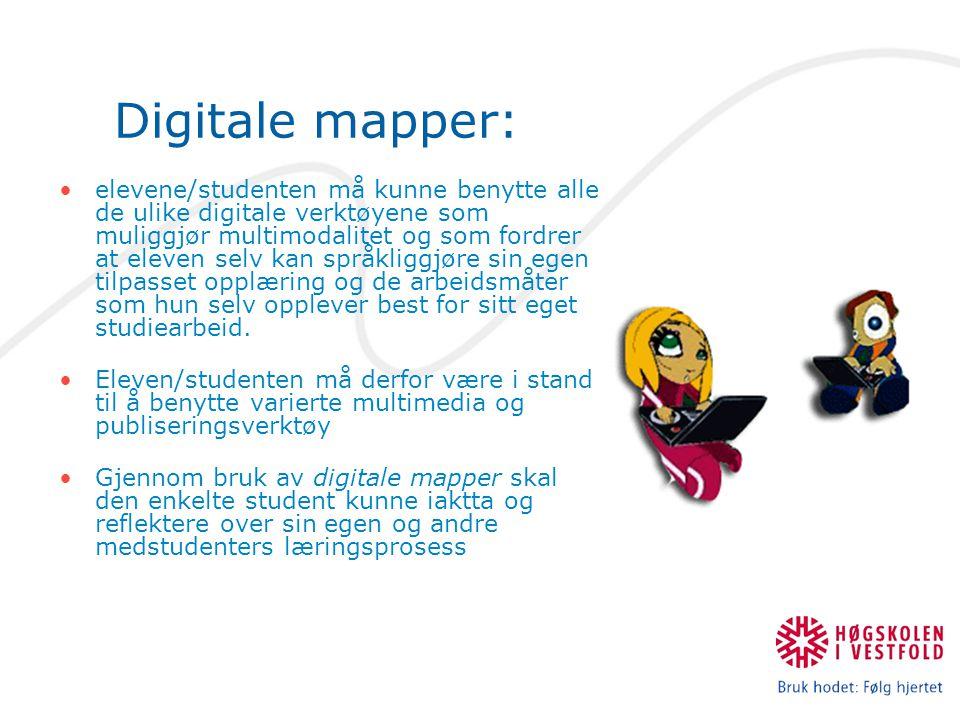 elevene/studenten må kunne benytte alle de ulike digitale verktøyene som muliggjør multimodalitet og som fordrer at eleven selv kan språkliggjøre sin egen tilpasset opplæring og de arbeidsmåter som hun selv opplever best for sitt eget studiearbeid.