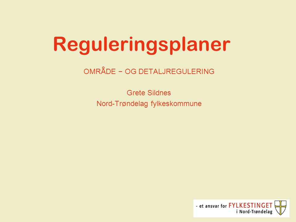 Reguleringsplan Gammel lov §§22 - 32