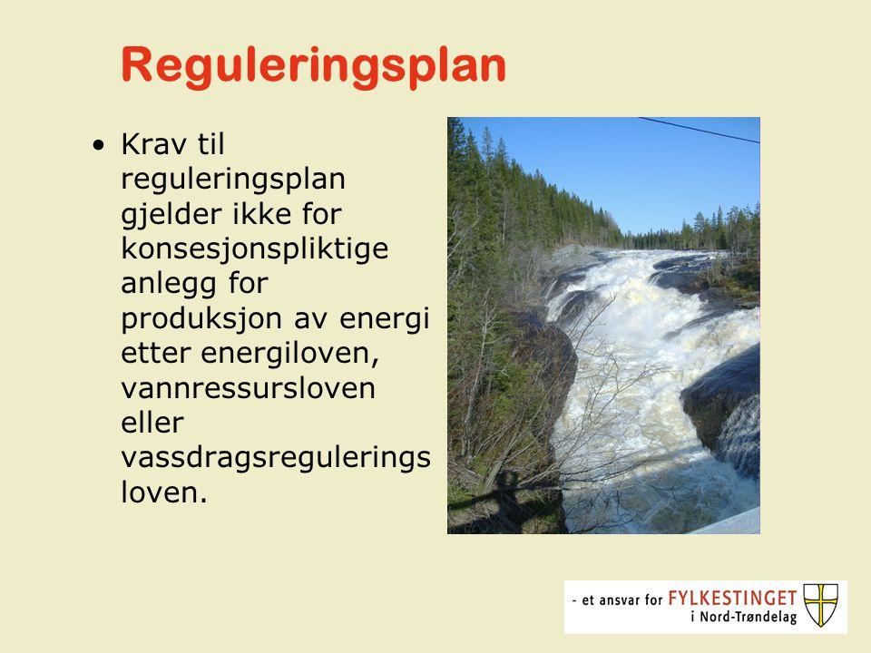 Reguleringsplan Krav til reguleringsplan gjelder ikke for konsesjonspliktige anlegg for produksjon av energi etter energiloven, vannressursloven eller vassdragsregulerings loven.