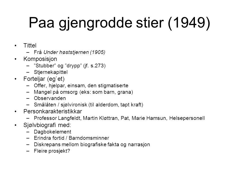 Paa gjengrodde stier (1949) Tittel –Frå Under høststjernen (1905) Komposisjon – Stubber og drypp (jf.