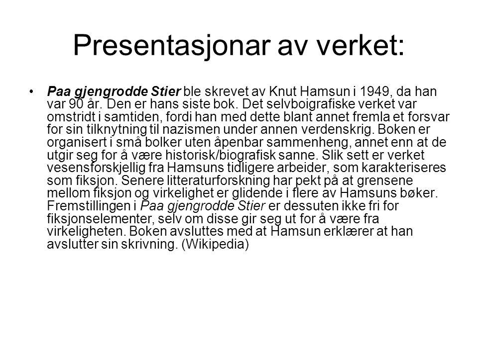Presentasjonar av verket: Paa gjengrodde Stier ble skrevet av Knut Hamsun i 1949, da han var 90 år.