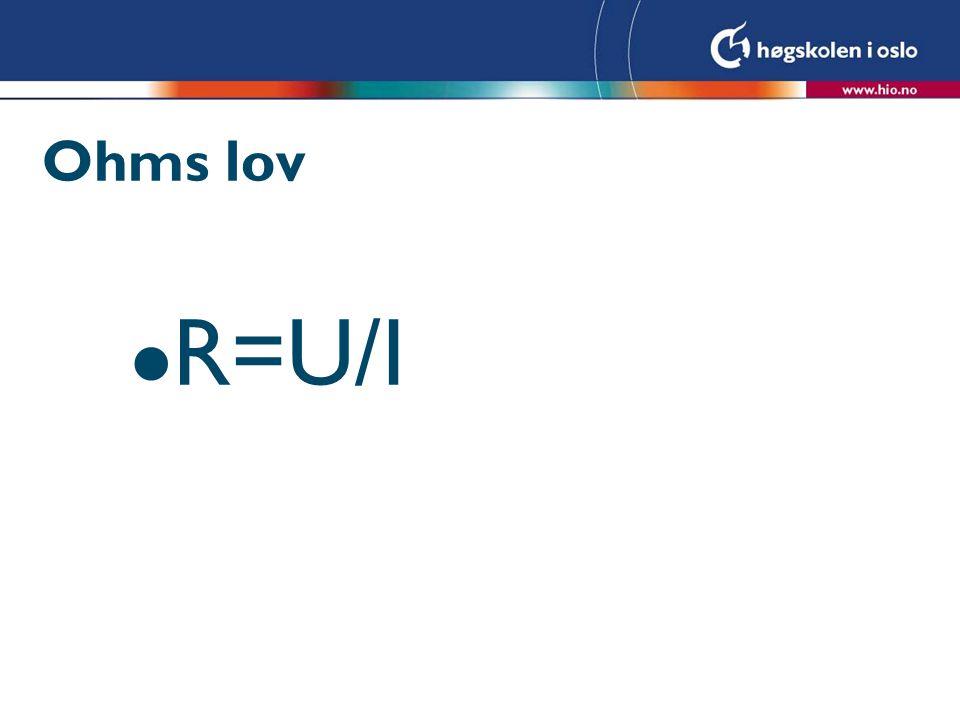 Ohms lov l R=U/I