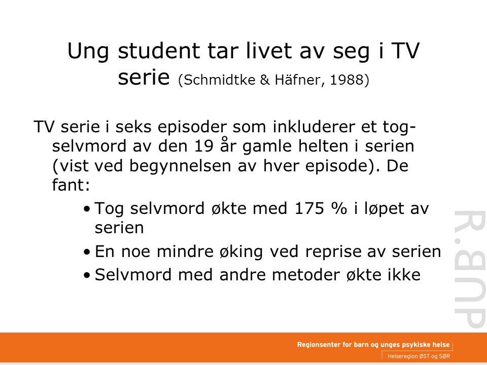 Ung student tar livet av seg i TV serie (Schmidtke & Häfner, 1988) TV serie i seks episoder som inkluderer et tog- selvmord av den 19 år gamle helten i serien (vist ved begynnelsen av hver episode).