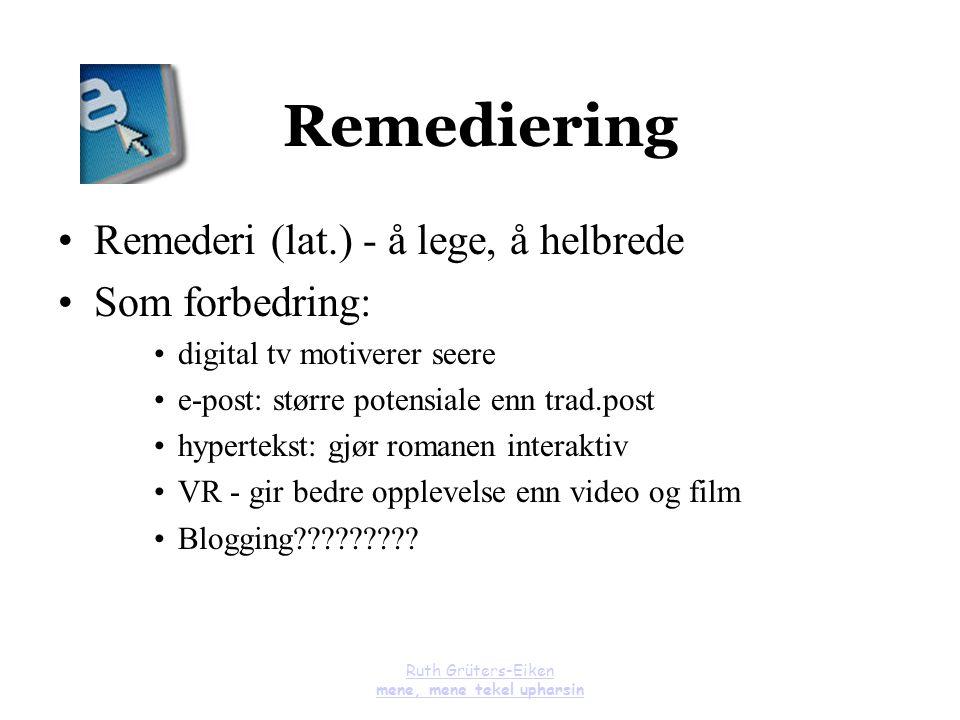 Ruth Grüters-Eiken mene, mene tekel upharsin Remediering Remederi (lat.) - å lege, å helbrede Som forbedring: digital tv motiverer seere e-post: størr