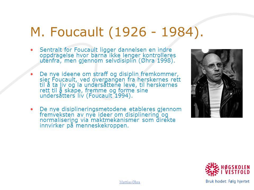 Mattias Øhra M.Foucault (1926 - 1984).