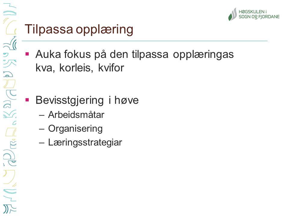 Tilpassa opplæring  Lettare sagt enn gjort - for: –Er me eigentleg gode nok på tilpassa opplæring i praksis.