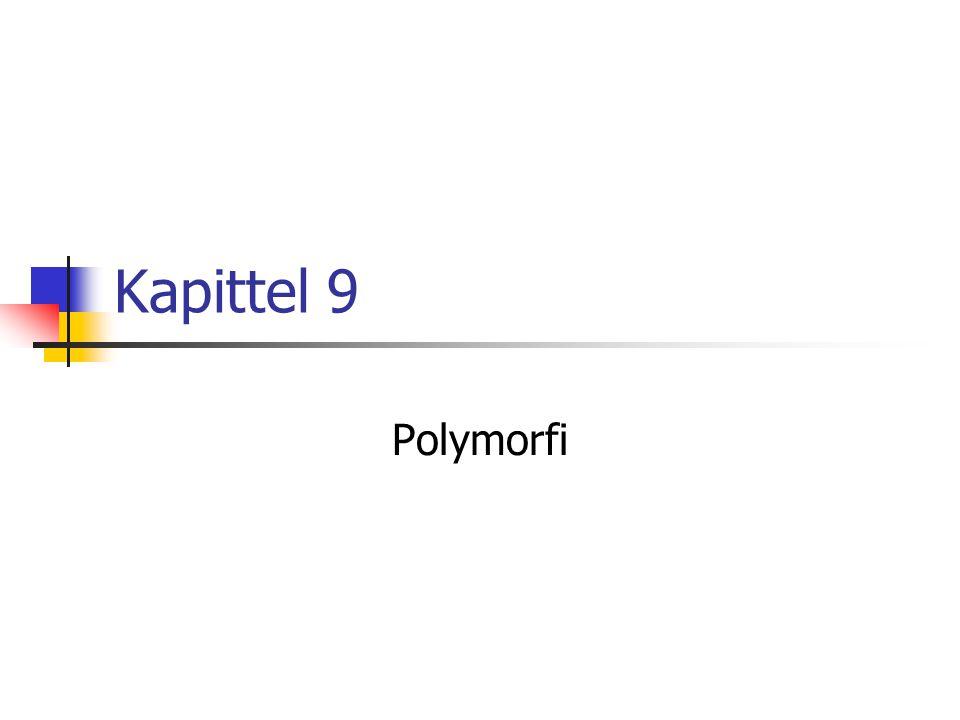 Kapittel 9 Polymorfi