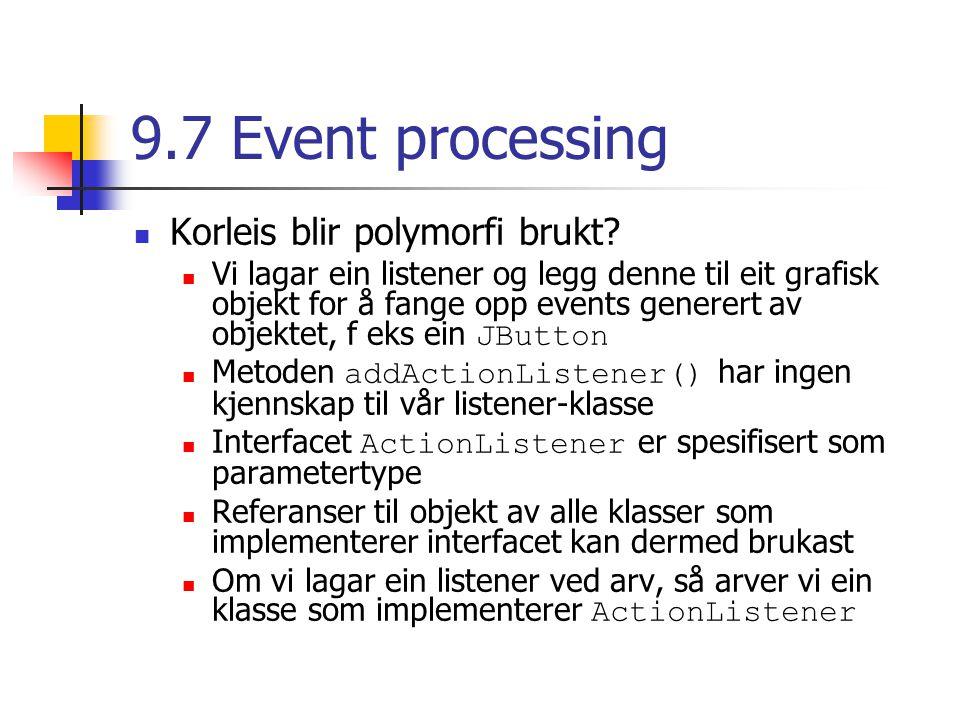 9.7 Event processing Korleis blir polymorfi brukt.