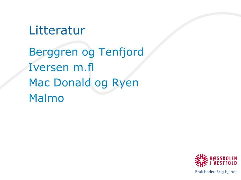 Litteratur Berggren og Tenfjord Iversen m.fl Mac Donald og Ryen Malmo
