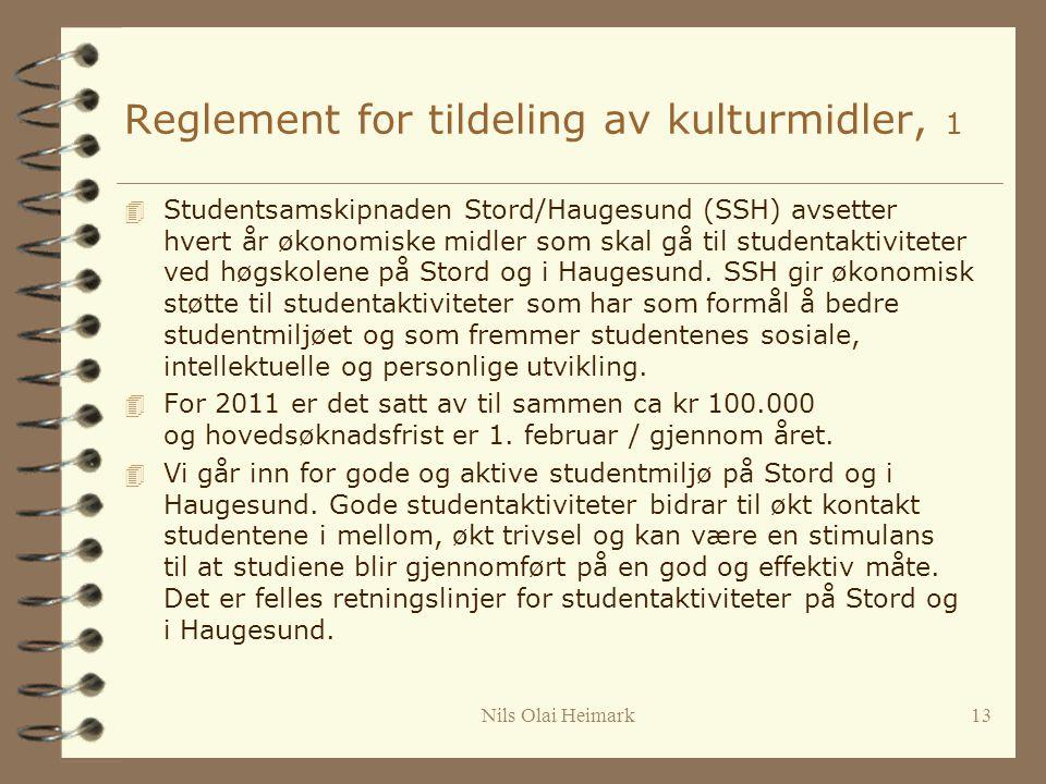 Reglement for tildeling av kulturmidler, 1 4 Studentsamskipnaden Stord/Haugesund (SSH) avsetter hvert år økonomiske midler som skal gå til studentaktiviteter ved høgskolene på Stord og i Haugesund.