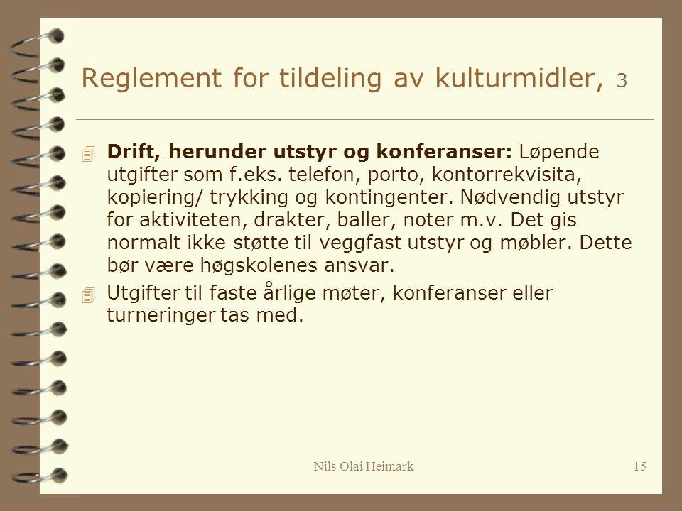 Reglement for tildeling av kulturmidler, 3 4 Drift, herunder utstyr og konferanser: Løpende utgifter som f.eks.