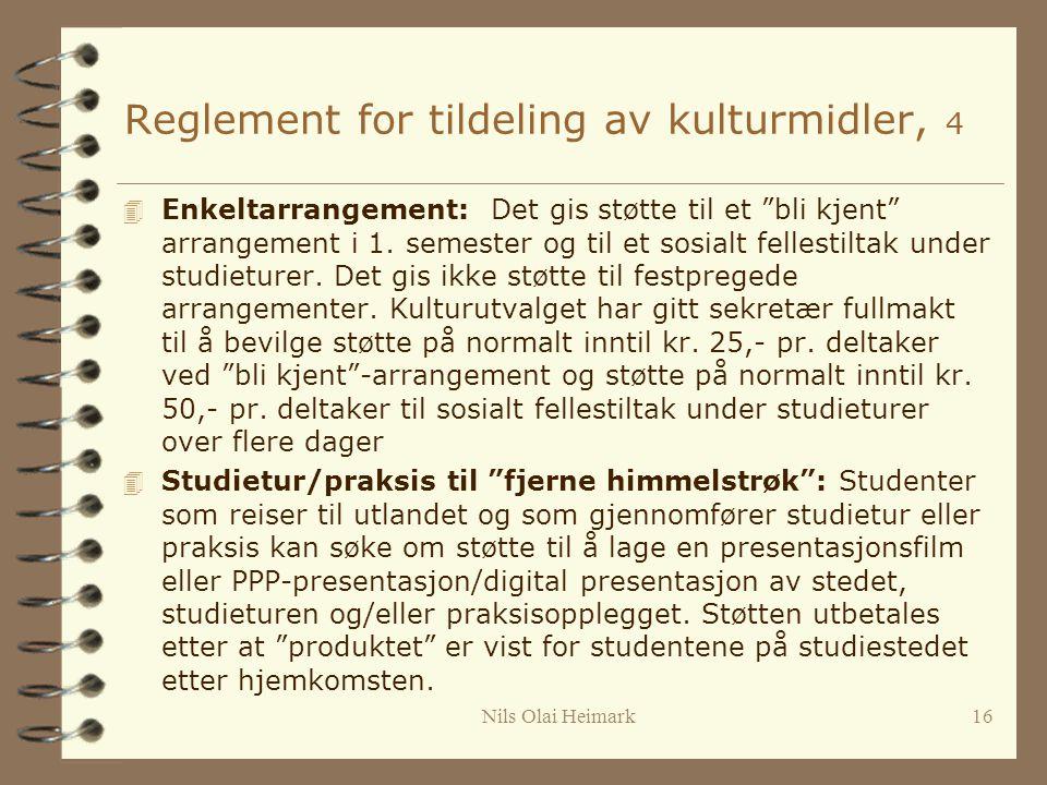 Reglement for tildeling av kulturmidler, 4 4 Enkeltarrangement: Det gis støtte til et bli kjent arrangement i 1.