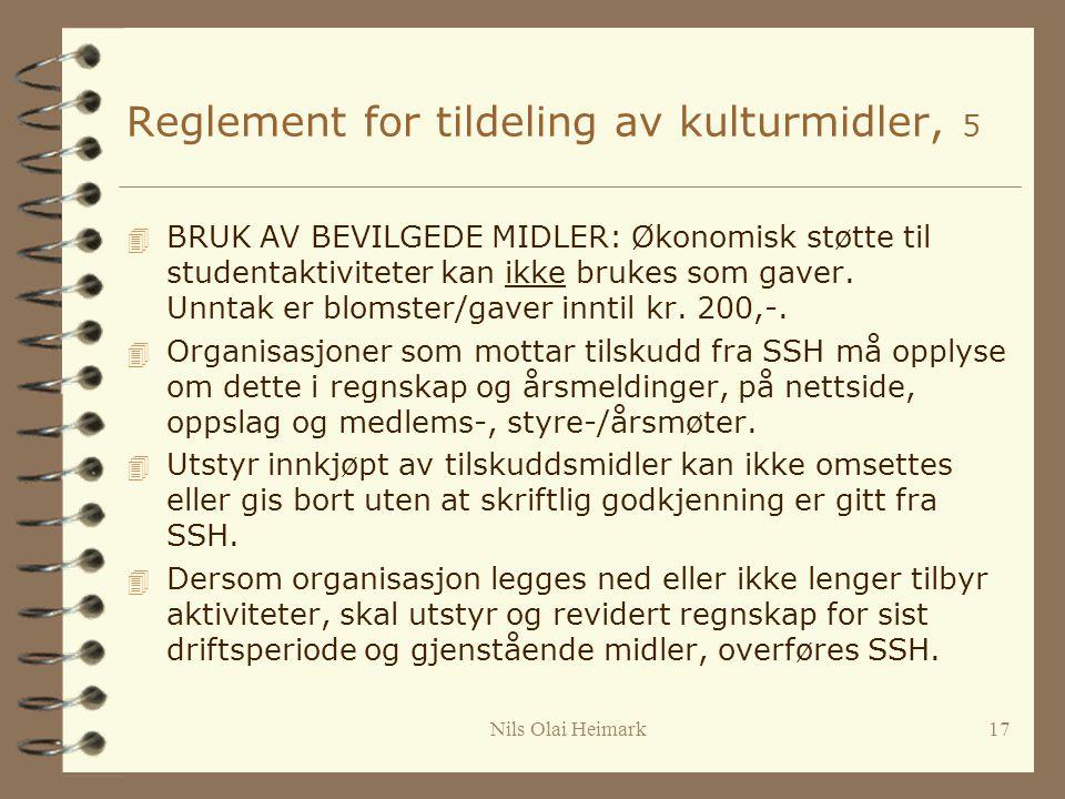 Reglement for tildeling av kulturmidler, 5 4 BRUK AV BEVILGEDE MIDLER: Økonomisk støtte til studentaktiviteter kan ikke brukes som gaver.