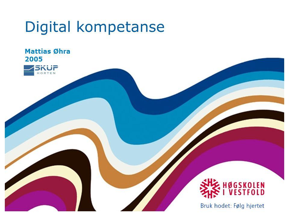 Digital kompetanse Mattias Øhra 2005