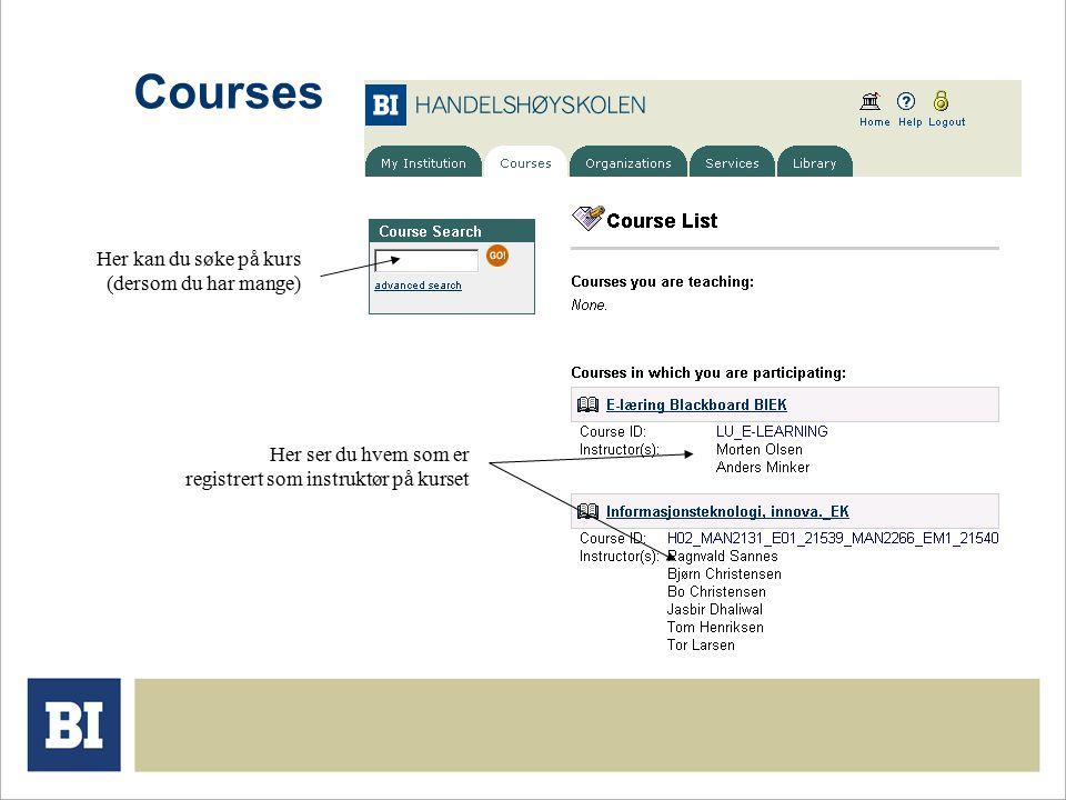 Courses Her kan du søke på kurs (dersom du har mange) Her ser du hvem som er registrert som instruktør på kurset