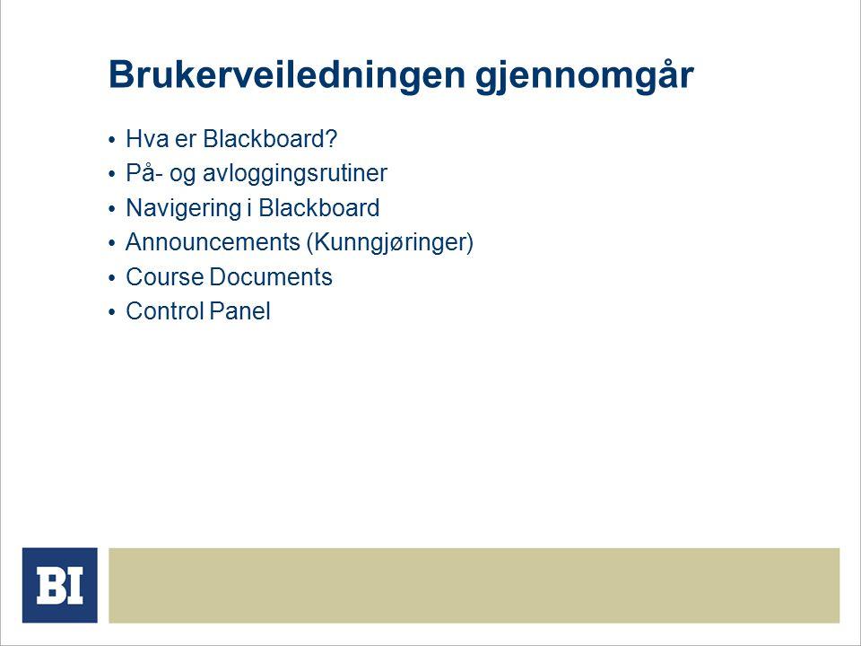 Brukerveiledningen gjennomgår Hva er Blackboard.