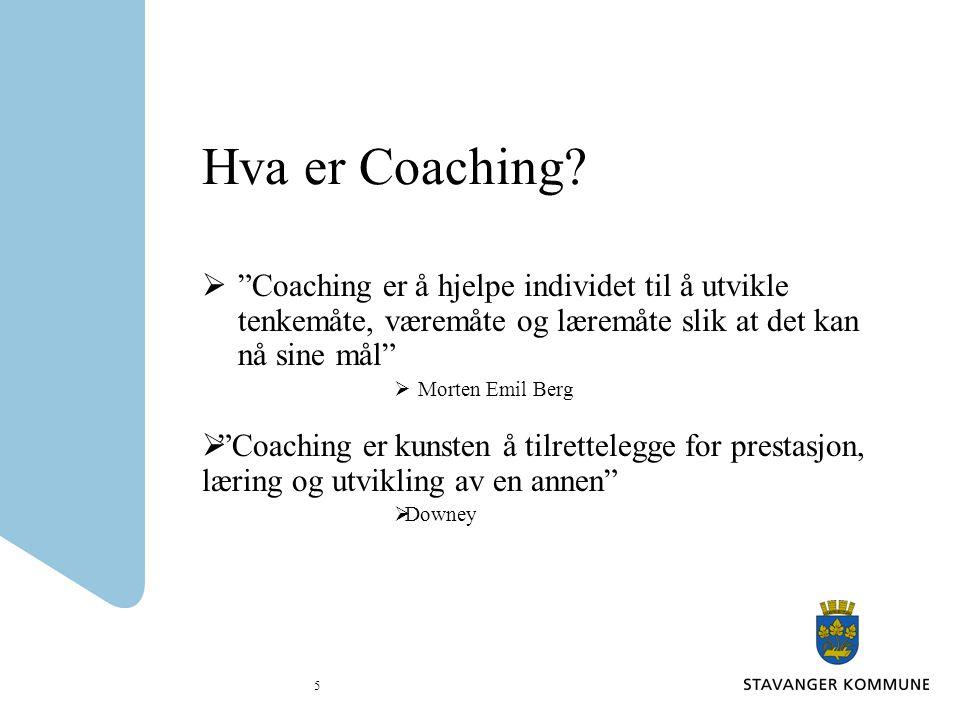 6 Coaching er: En samtale mellom en person (utfører) som trenger veiledning/støtte/hjelp og en coach omkring en problemstilling/utfordring som skal løses.