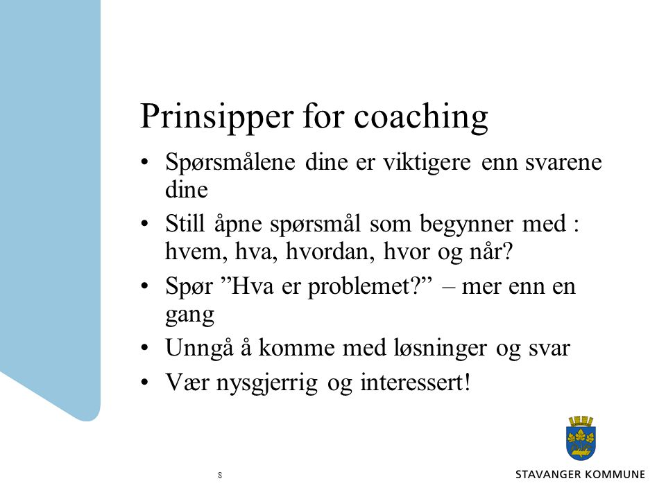 9 Coaching og struktur Coaching har en struktur.