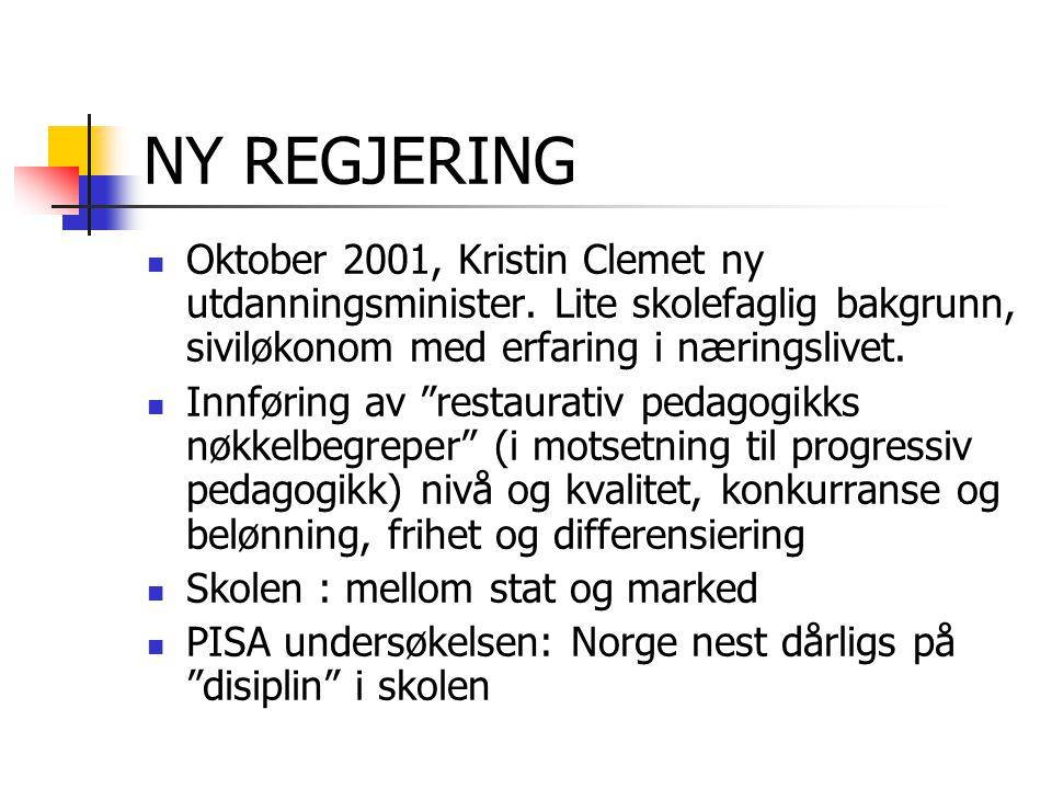 """NY REGJERING Oktober 2001, Kristin Clemet ny utdanningsminister. Lite skolefaglig bakgrunn, siviløkonom med erfaring i næringslivet. Innføring av """"res"""