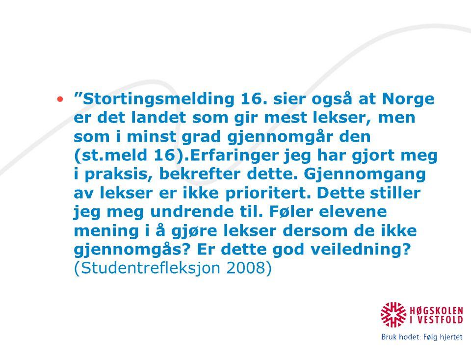 """""""Stortingsmelding 16. sier også at Norge er det landet som gir mest lekser, men som i minst grad gjennomgår den (st.meld 16).Erfaringer jeg har gjort"""