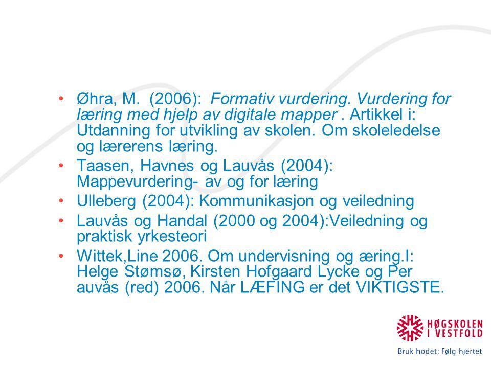 Øhra, M. (2006): Formativ vurdering. Vurdering for læring med hjelp av digitale mapper. Artikkel i: Utdanning for utvikling av skolen. Om skoleledelse
