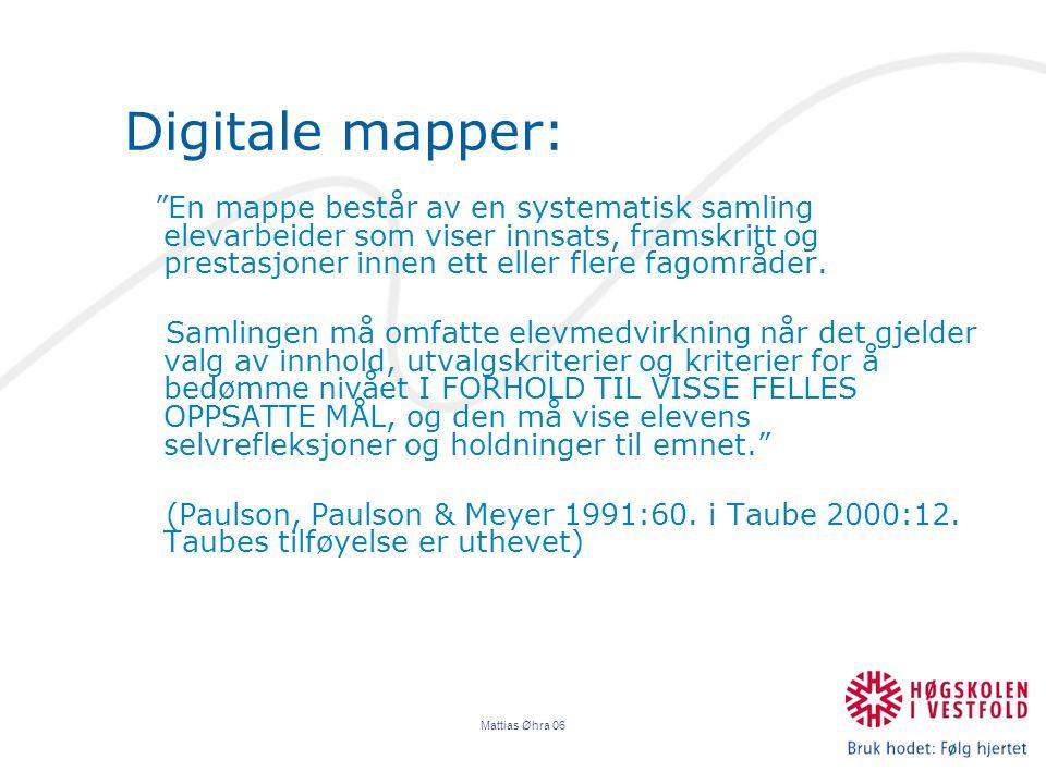 Mattias Øhra 06 Formativ vurdering: En sentral årsak til interessen for digitale mapper innefor internasjonal skoleutvikling er et ønske om å styrke den formative vurderingen av elever og det læringsfellesskapet de arbeider innefor.
