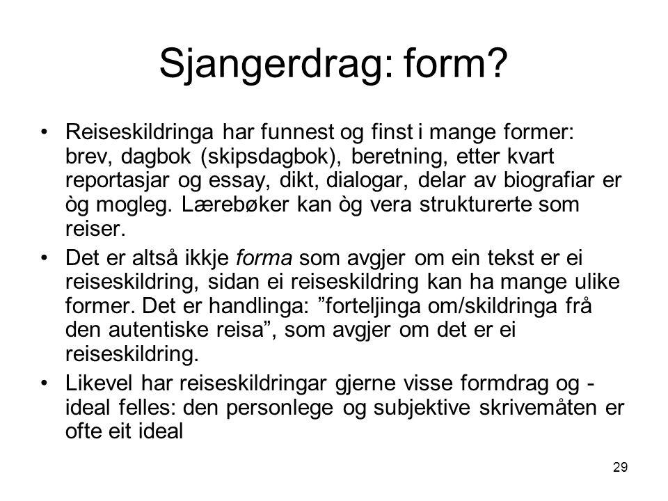 29 Sjangerdrag: form.