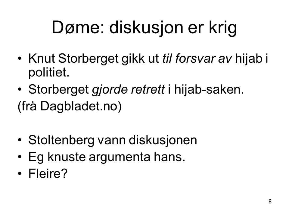 9 Døme: kjærleik er ei reise Forholdet vårt står stille Me har gått ein lang veg saman Fleire?