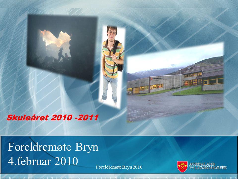 Skuleåret 2010 -2011 Foreldremøte Bryn 4.februar 2010 1Foreldremøte Bryn 2010