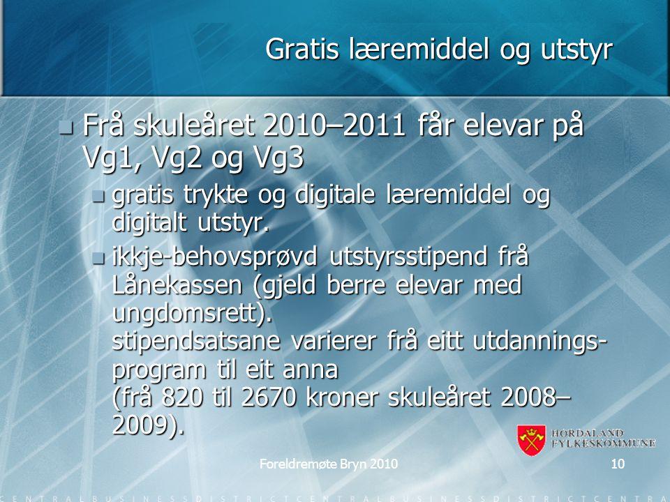 Gratis læremiddel og utstyr Frå skuleåret 2010–2011 får elevar på Vg1, Vg2 og Vg3 Frå skuleåret 2010–2011 får elevar på Vg1, Vg2 og Vg3 gratis trykte