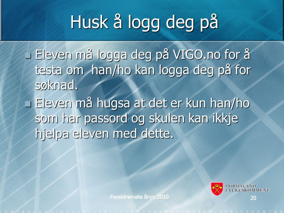 Husk å logg deg på Eleven må logga deg på VIGO.no for å testa om han/ho kan logga deg på for søknad.