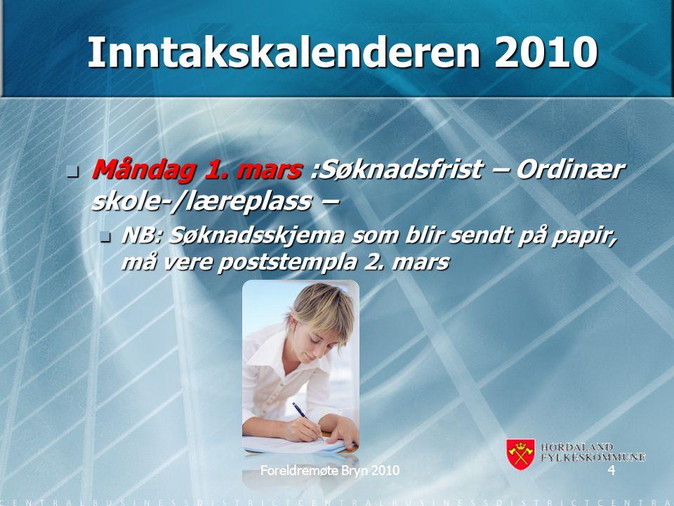 Inntakskalenderen 2010 Tysdag 15.juni: Innsending av søknad på individuelt grunnlag.